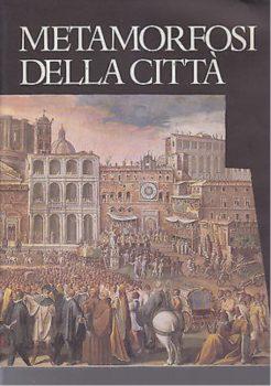 metamorfosi della città, libro a cura di Leonardo Benevolo
